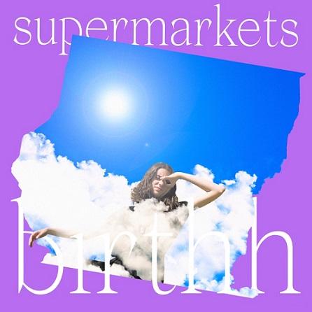 Birthh ci porta nel suo Supermarkets