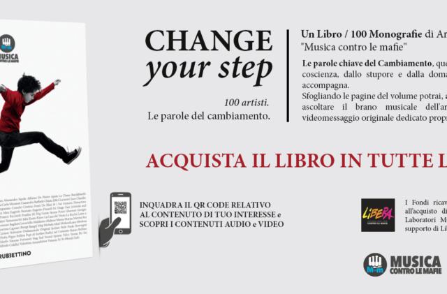 Change Your Step (Rubbettino Editore): il libro che celebra l'impegno dei musicisti contro ogni forma di mafia…