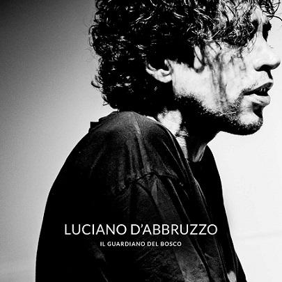 Luciano D'Abbruzzo è Il guardiano del bosco