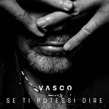Vasco Rossi, il nuovo singolo è Se ti potessi dire