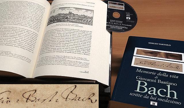 Johann Sebastian Bach: il libro di Sergio Vartolo si intitola Memorie della Vita di Giovanni Bastiano Bach Scritte da lui Medesimo ..
