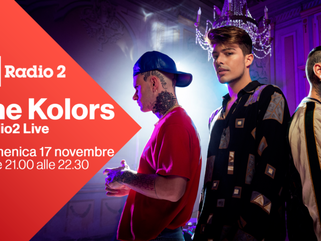 Domenica 17 Novembre saranno The Kolors a calcare il palco di Radio2 Live