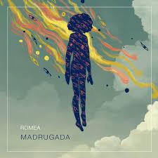 Romea – Madrugada ((r)esisto)