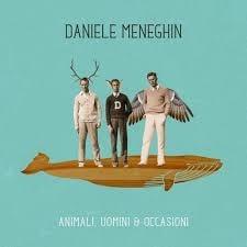Daniele Meneghin: Animali, uomini & occasioni