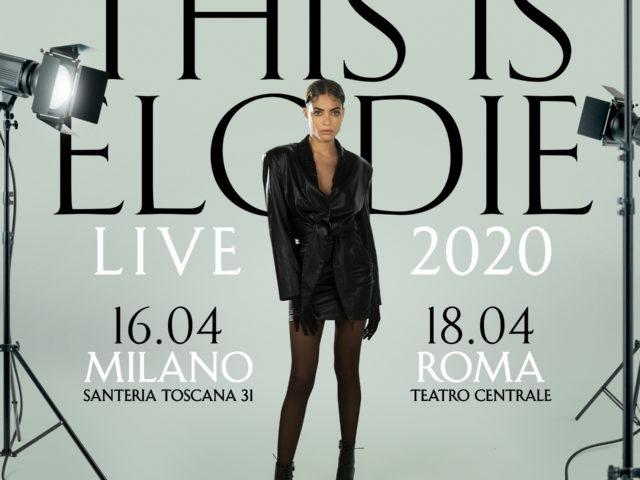 Giovedì 16 Aprile a Milano e Sabato 18 Aprile a Roma: ecco i primi due concerti pianificati per Elodie..