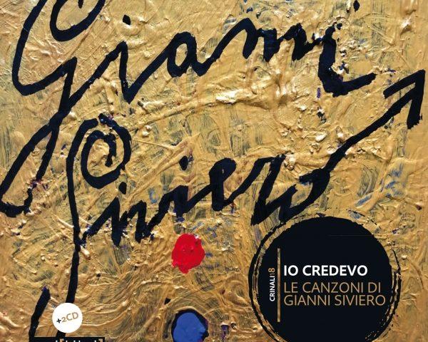 Io credevo. Le canzoni di Gianni Siviero il 29 gennaio all'Auditorium Parco della Musica di Roma