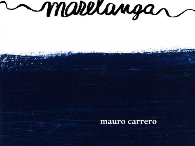 Mauro Carrero – Marelanga (PDB ProduzioniDalBasso 2019) le stelle brilleranno all'inverso durante l'estate nelle Langhe