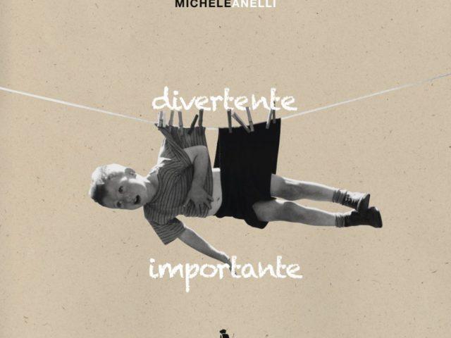 The future is unwritten: intervista a Michele Anelli per il suo nuovo disco Divertente Importante ..