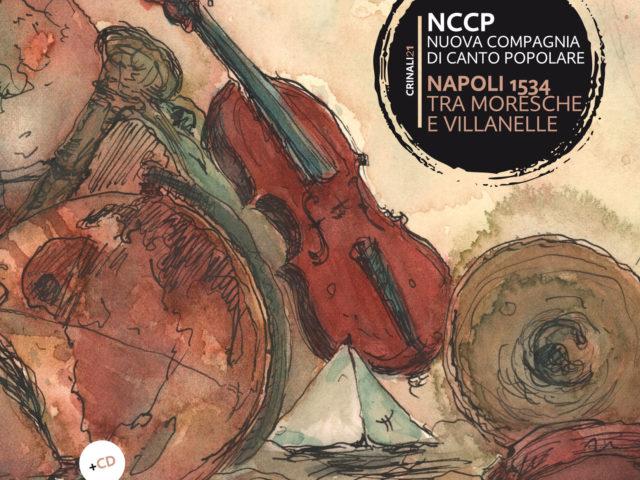 La NCCP inaugura la rassegna Di canti e di storie con Napoli 1534. Tra moresche e villanelle (Squilibri)