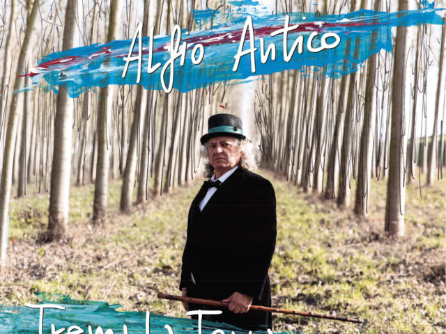 Alfio Antico – Trema La Terra (Al-Kemi/Ala Bianca – distr. Warner/Fuga)