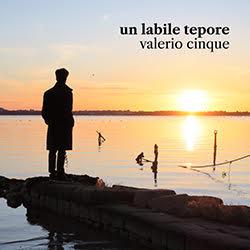 """Valerio Cinque presenta il suo nuovo singolo """"Un labile tepore"""""""