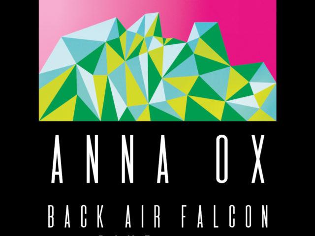 Anna Ox – Back Air Falcon Dive vol. 2 (AUDIOGLOBE/THE ORCHARD)