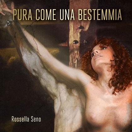 Rossella Seno è Pura come una bestemmia