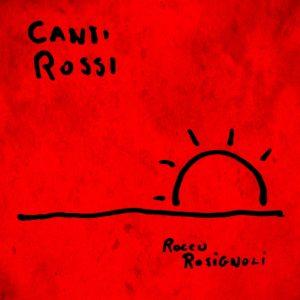 Rocco Rosignoli – Canti Rossi (Sophionki records)