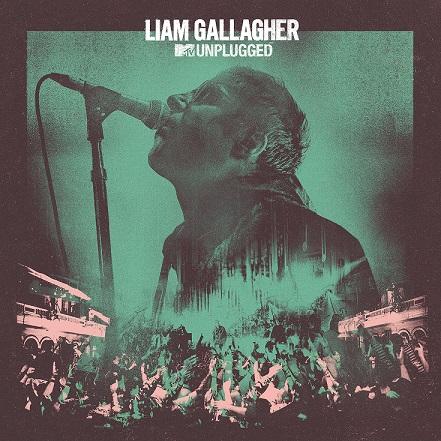 Liam Gallagher pubblica MTV Unplugged