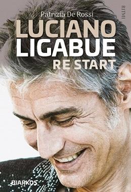 Luciano Ligabue. Restart, un nuovo libro dedicato al rocker di Correggio