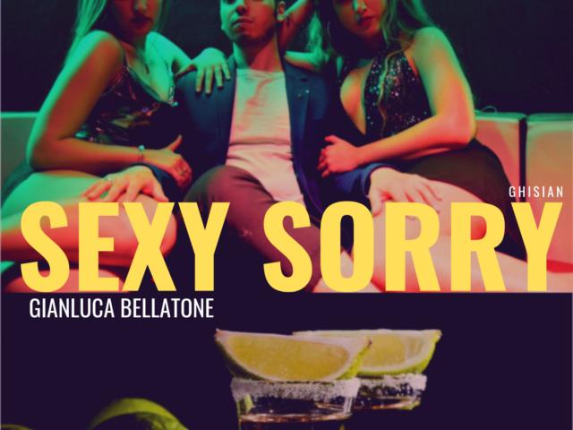 Da un mese esatto in rotazione Sexy Sorry, il nuovo singolo del cantante genovese Gianluca Bellantone, accompagnato dal videoclip