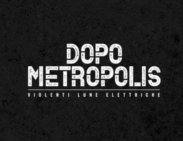 Violenti Lune Elettriche – Dopo Metropolis (autoproduzione, 2019)