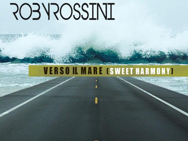 Per Roby Rossini l'estate è Verso il Mare