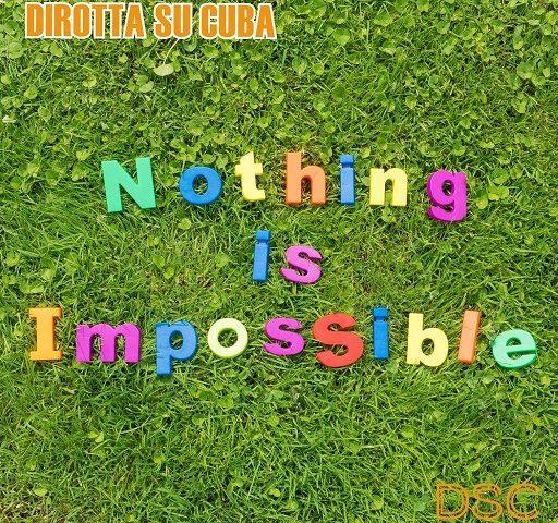 Nothing is impossible per i Dirotta su Cuba