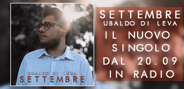 Da domani 20 Settembre è disponibile il nuovo singolo di Ubaldo Di Leva: l'abbiamo intervistato… e vi proponiamo il videoclip in anteprima