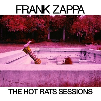 Frank Zappa, in arrivo le Hot Rats Sessions