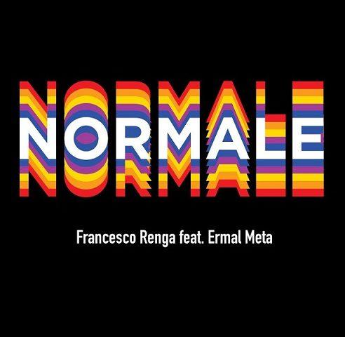 Francesco Renga è Normale con Ermal Meta