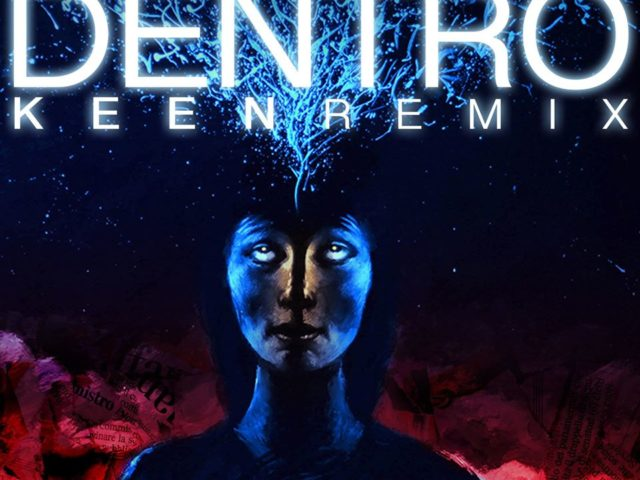 Dentro (Keen remix), l'idea della ditta Ciccarelli-Nanco-Keen