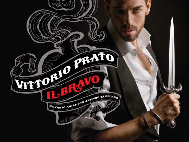 Il Bravo (album di debutto di Vittorio Prato, dedicato all'arte del baritono Antonio Tamburini) presentato il 12 Novembre a Lecce