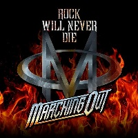 Marching Out – Rock Will Never Die (Autoproduzione)
