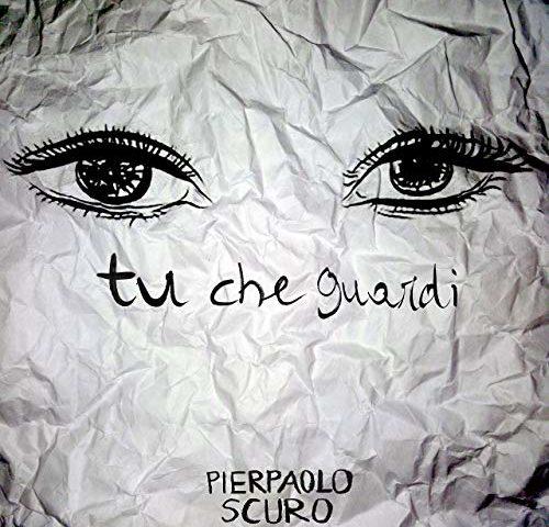 Pierpaolo Scuro – Tu che guardi (Dormiveglia Dischi) dai SilenzioInsipido, passando ai Tuesday's Bad Weather, andando dal barbiere ..