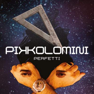 Pikkolomini – Perfetti (Blu music )