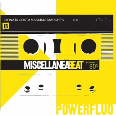 "Miscellanea Beat.  I classici della musica rock in  ""Powerfluo- acoustic 80s"""