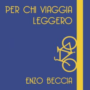 Enzo Beccia – Per chi viaggia leggero