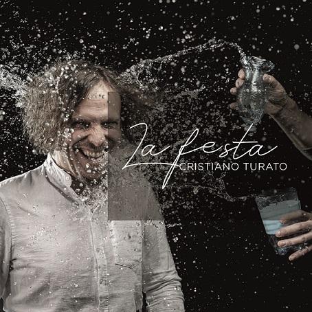 Quando sogna, sparisce: l'intervista a Cristiano Turato, uscito con il nuovo album La Festa … Platone docet!