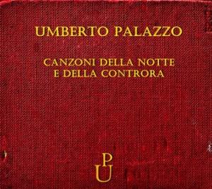 Umberto Palazzo – Canzone della notte e della controra