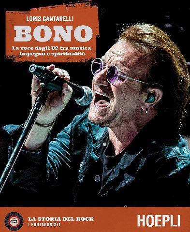 Bono Vox compie 60 anni e Hoepli pubblica un libro a lui dedicato