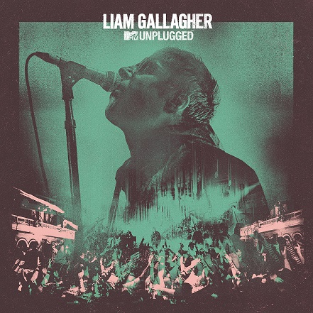 Liam Gallagher pubblica MTV Unplugged