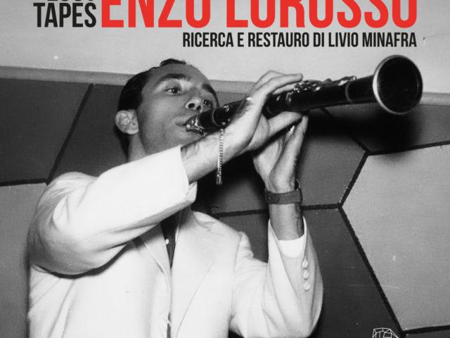 Livio Minafra con Angapp Music vara Lost Tapes: il 4 Giugno la prima uscita dedicata ad Enzo Lorusso ..