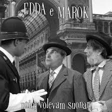 Marok e Edda – Noi volevam suonar (Contempo records)