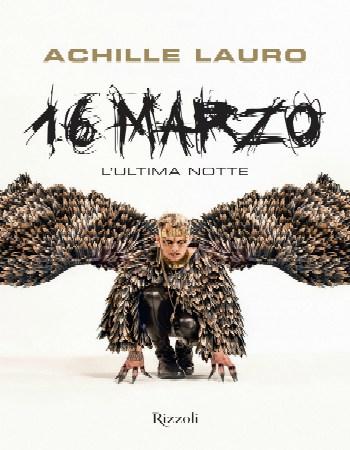 Achille Lauro – 16 Marzo L'Ultima Notte (Rizzoli Libri)