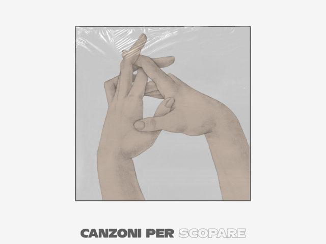 Canzoni Per…Scopare, esce il loro primo concept album per Pezzi Dischi