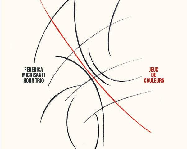 Jeux de Couleurs, esce il nuovo disco di Federica Michisanti Horn Trio