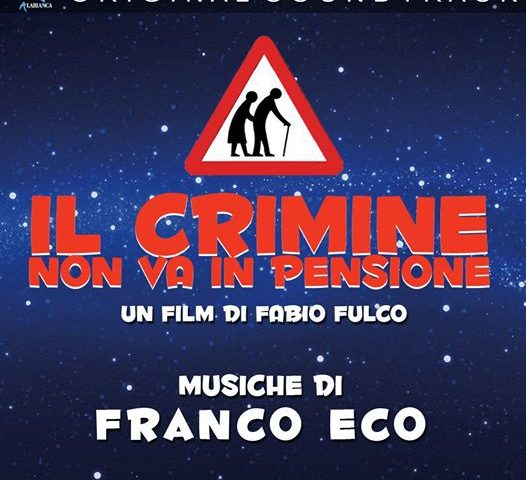 Su Rai 1 stasera il film Il Crimine Non va in Pensione, con le musiche del nostro Franco Eco