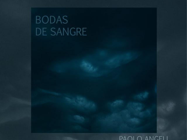 Nuovo disco di Paolo Angeli: la pubblicazione di Bodas de Sangre è prevista domani 5 Giugno 2020 ..