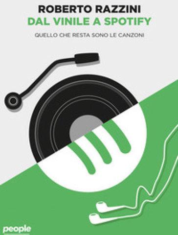 Dal vinile a Spotify – Quello che resta sono le canzoni (People book, 2020) l'esperienza di Roberto Razzini della Warner Chappell
