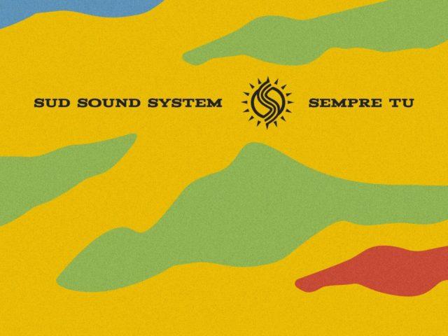 Venerdì 12 Giugno pubblicato Sempre Tu, il nuovo singolo dei Sud Sound System ..