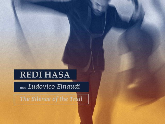 Redi Hasa, in arrivo The Silence Of The Trail con Ludovico Einaudi