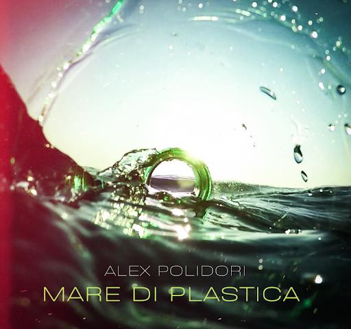 Alex Polidori, uscito il video di Mare di plastica