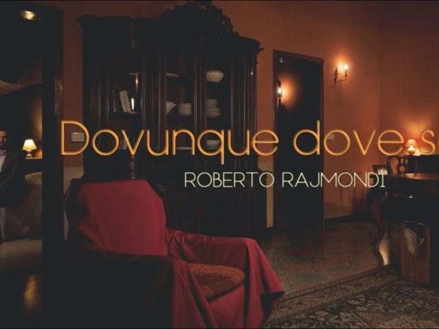 Dovunque Dove Sarà, il nuovo singolo di Roberto Rajmondi estratto dal suo ultimo album Cenere e Vino